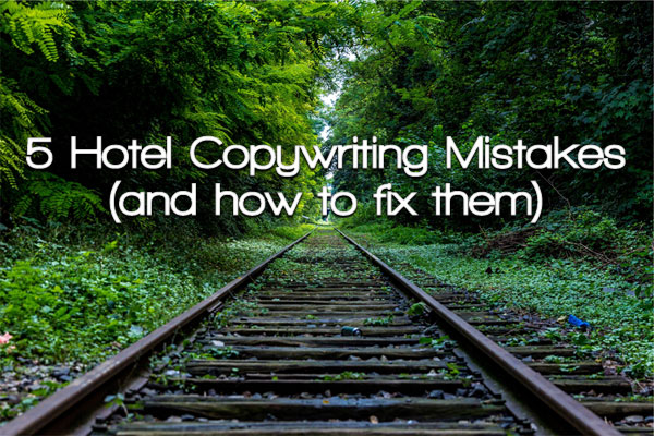 hotel-copywriting-mistakes